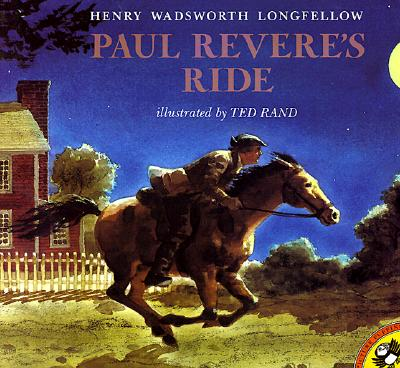 Paul Revere's Ride By Longfellow, Henry Wadsworth/ Rand, Ted (ILT)/ Rand, Ted