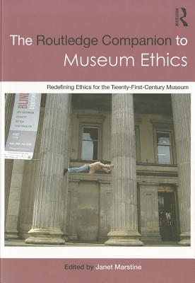 Routledge Companion to Museum Ethics By Marstine, Janet