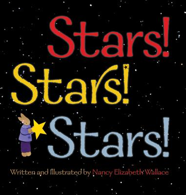 Stars! Stars! Stars! By Wallace, Nancy Elizabeth/ Wallace, Nancy Elizabeth (ILT)